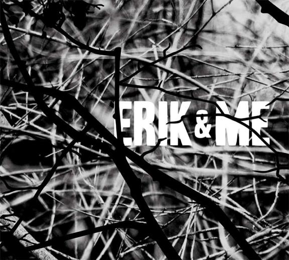 Erik and Me - Versteck